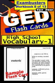 GED Test Prep High School Vocabulary 1 Review--Exambusters Flash Cards--Workbook 8 of 13 - GED Exam Study Guide ebook by GED Exambusters