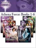 Athena Force: Books 1-6 - Proof\Alias\Exposed\Double-Cross\Pursued\Justice ebook by Justine Davis, Amy J. Fetzer, Katherine Garbera,...