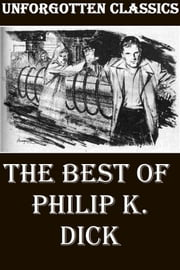 The Best of Philip K. Dick ebook by Philip K. Dick