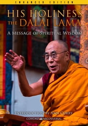 His Holiness The Dalai Lama (Enhanced Edition) - A Message of Spiritual Wisdom ebook by Comcast NBCUniversal
