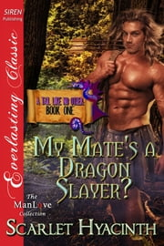 My Mate's a Dragon Slayer? ebook by Scarlet Hyacinth