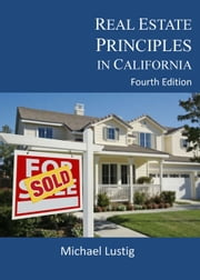 Real Estate Principles in California ebook by Michael Lustig