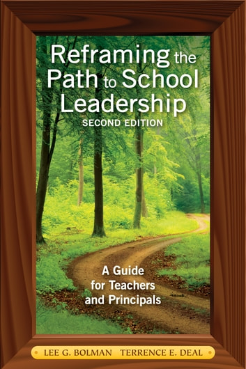 Reframing the Path to School Leadership - A Guide for Teachers and Principals ebook by