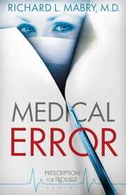 Medical Error ebook by Richard L. Mabry