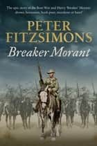 Breaker Morant ebook by Peter FitzSimons