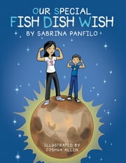 Our Special Fish Dish Wish ebook by Sabrina Panfilo