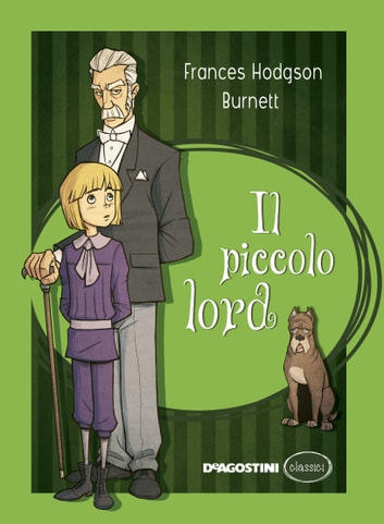 Il piccolo Lord ebook by Frances H. Burnett