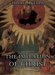 The Imitation Of Christ - Extended Annotated Edition ebook by Thomas a Kempis