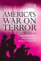 America's War on Terror ebook by Patrick Hayden, Tom Lansford, Robert P. Watson