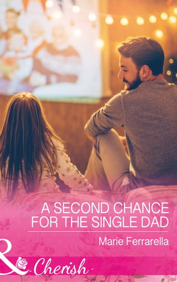 A Second Chance For The Single Dad (Mills & Boon Cherish) (Matchmaking Mamas, Book 23) 電子書 by Marie Ferrarella