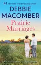 Prairie Marriages - A Bestselling Romance Anthology ebook by Debbie Macomber