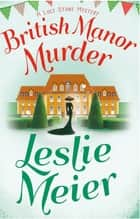 British Manor Murder ebook by Leslie Meier