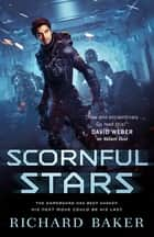Scornful Stars ebook by Richard Baker