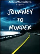 Journey to Murder (An Alex Warren Novel) ebook by