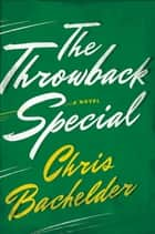 The Throwback Special: A Novel ebook by Chris Bachelder