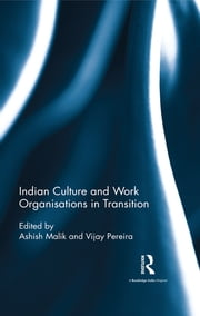 Indian Culture and Work Organisations in Transition ebook by Ashish Malik,Vijay Pereira