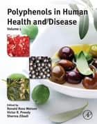 Polyphenols in Human Health and Disease ebook by Ronald Ross Watson,Victor R. Preedy,Sherma Zibadi