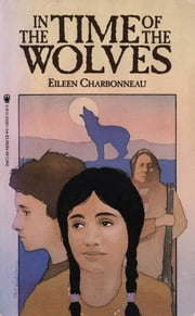 In The Time of the Wolves ebook by Eileen Charbonneau
