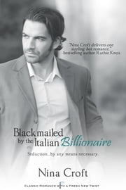 Blackmailed by the Italian Billionaire ebook by Nina Croft