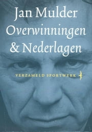 Overwinningen & nederlagen ebook by Jan Mulder
