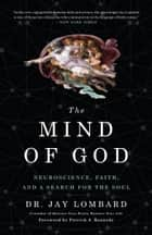 The Mind of God - Neuroscience, Faith, and a Search for the Soul ebook by