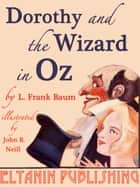 Dorothy and the Wizard in Oz [Illustrated] ebook by L. Frank Baum, Eltanin Publishing