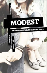 Modest - Men and Women Clothed in the Gospel ebook by RW Glenn, Tim Challies
