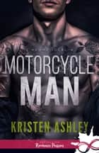 Motorcycle Man - L'homme idéal, T4 eBook by Kristen Ashley, Morgane Rubbo