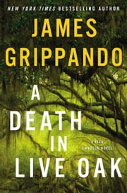 A Death in Live Oak - A Jack Swytek Novel ebook by James Grippando