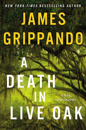 A Death in Live Oak - A Jack Swyteck Novel ebook by James Grippando