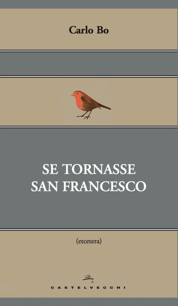 Se tornasse san Francesco ebook by Carlo Bo