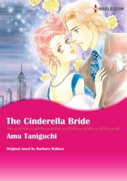 THE CINDERELLA BRIDE - Harlequin Comics ebook by Barbara Wallace, Amu Taniguchi