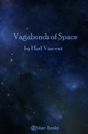 Vagabonds Of Space ebook by Harl Vincent