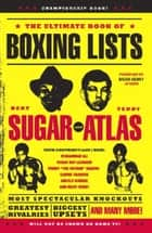 The Ultimate Book of Boxing Lists ebook by Bert Randolph Sugar, Teddy Atlas