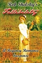 Fallibility, A Regency Romance ebook by Rob Shelsky