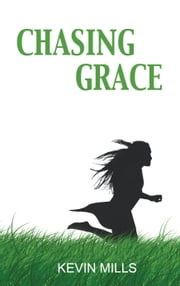 Chasing Grace ebook by Kevin Mills