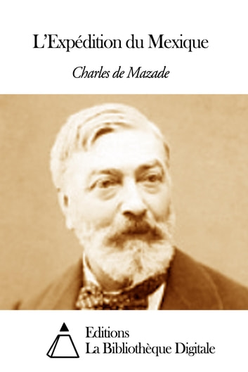 L'Expédition du Mexique ebook by Charles de Mazade