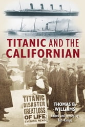 Titanic and the Californian ebook by Thomas  B Williams,Rob Kamps