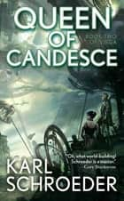 Queen of Candesce - Book Two of Virga ebook by Karl Schroeder