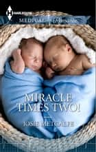 Miracle Times Two! ebook by Josie Metcalfe