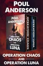 Operation Chaos and Operation Luna ebook by Poul Anderson