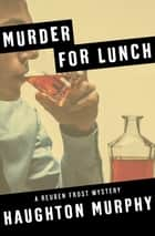 Murder for Lunch ebook by Haughton Murphy