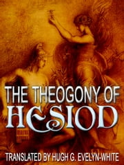The Theogony Of Hesiod ebook by Hugh G. Evelyn-White