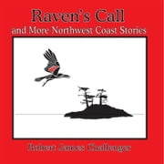 Raven's Call - And More Northwest Coast Stories ebook by Robert James Challenger
