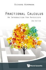 Fractional Calculus - An Introduction for Physicists ebook by Richard Herrmann