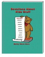Devotions About Kids Stuff ebook by Betty Ward Cain