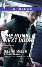 The Hunk Next Door ebook by Debra Webb, Regan Black
