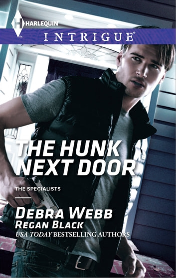 The Hunk Next Door ebook by Debra Webb,Regan Black