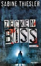 Zeckenbiss - Thriller ebook by Sabine Thiesler