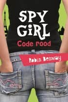 Spy girl - Code rood ebook by Robin Benway